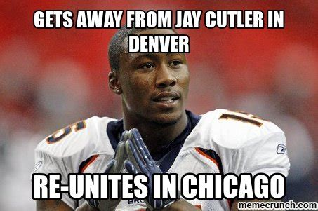 Jay Cutler Memes - gets away from jay cutler in denver