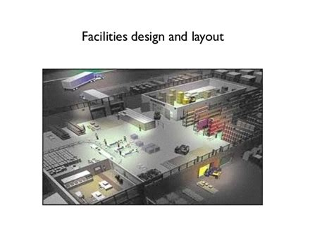design layout and facilities lesson 5 facilities design and layout