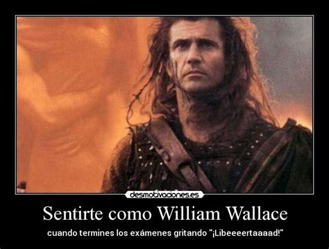 William Wallace Meme - carteles y desmotivaciones de william wallace