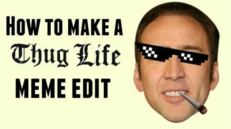 thug life meme edit  imovie youtube