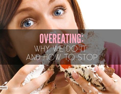 Why Do We Overeat by Overeating Why We Do It And How To Stop