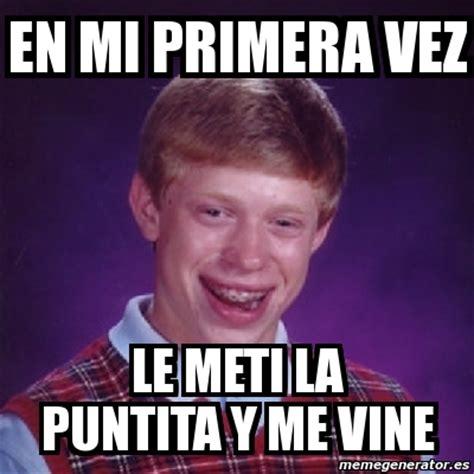 Meme Vines - meme bad luck brian en mi primera vez le meti la puntita
