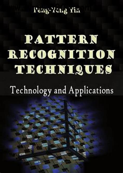 pattern analysis and applications pdf pattern recognition techniques technology and