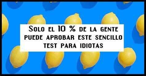 preguntas idiotas para gente idiota la mayor parte de la gente no aprueba este sencillo test
