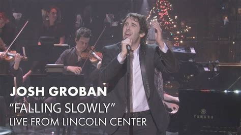 Josh Groban Falling Slowly Live | 25 best ideas about falling slowly on pinterest dream