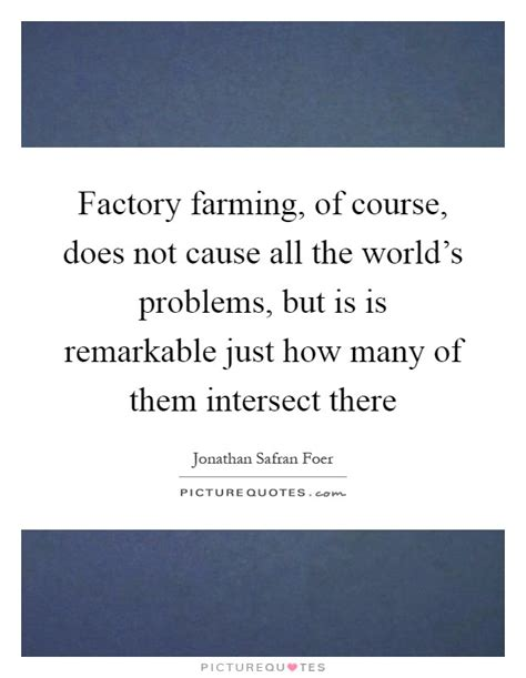 Just How Manys Many by Factory Farming Of Course Does Not Cause All The World S