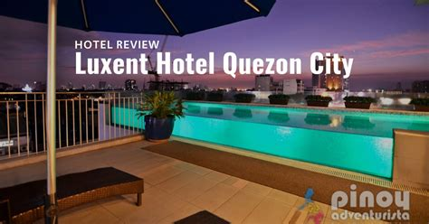 top bars in quezon city hotel review luxent hotel in timog avenue quezon city