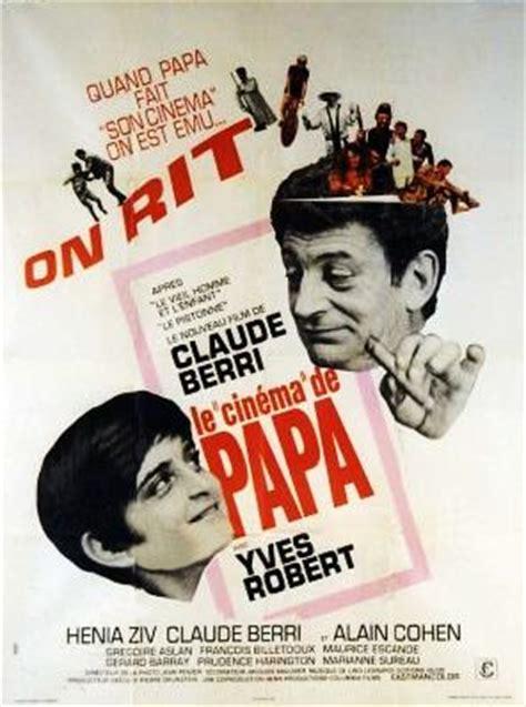 claude berri le cinema de papa le cin 233 ma de papa