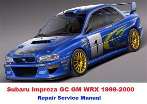 service manual 1999 2001 subaru impreza factory service repair manual 2000 downl free auto purchase subaru impreza gc gm wrx 1999 2000 factory service repair manual pdf fast send