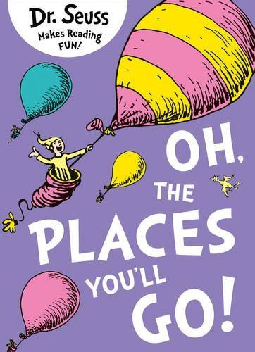 oh the places youll 0007413572 dr seuss oh the places you ll go by dr seuss world of books com
