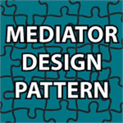 design pattern mediator mediator design pattern tutorial