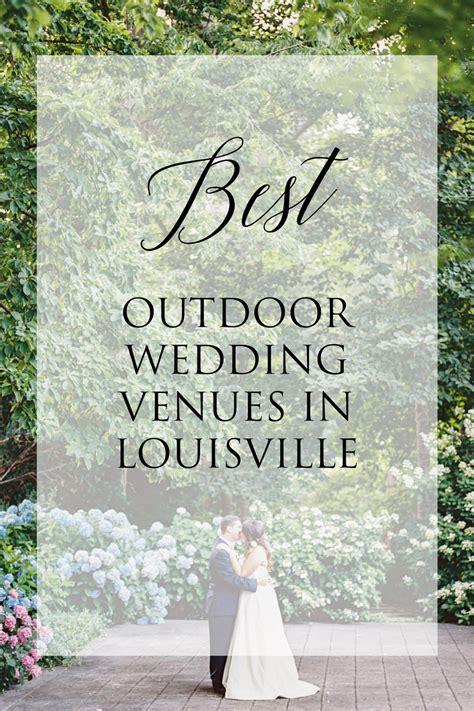 wedding venues louisville ky best outdoor wedding venues in louisville ky