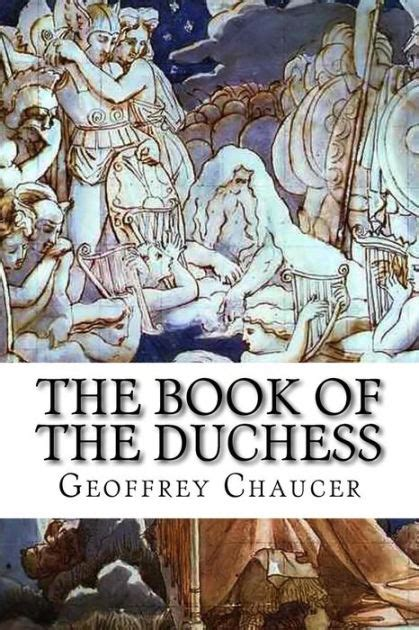 Novel Historical And The Duchess the book of the duchess by geoffrey chaucer paperback barnes noble 174