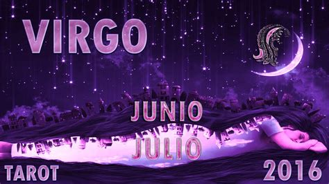 virgo horoscopo 2016 youtube virgo junio julio 2016 youtube
