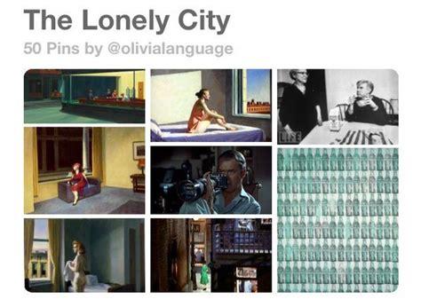 the lonely city adventures 1782111239 austin kleon olivia laing the lonely city adventures in the