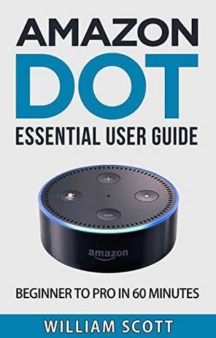 echo dot essential user guide for echo dot and