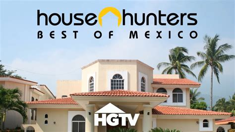 house hunters international full episodes house hunters international best of mexico movies tv on google play