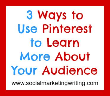 3 Ways To Use Pinterest To Learn More About Your Audience | 3 ways to use pinterest to learn more about your audience