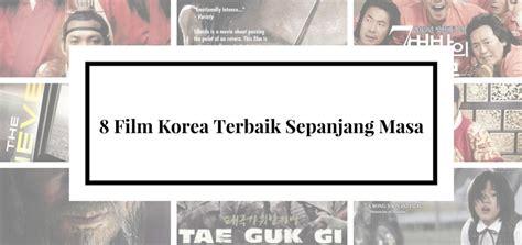 film luar negeri terbaik sepanjang masa inilah 8 film korea terbaik sepanjang masa