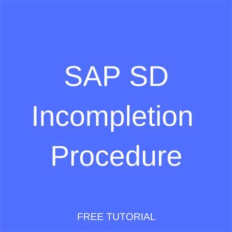 tutorial sap sd sap sd incompletion procedure tutorial free sap sd training