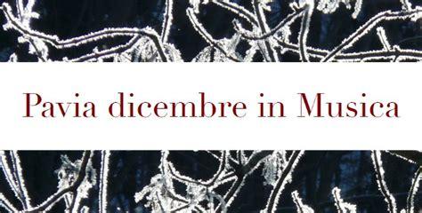 musica pavia pavia dicembre in musica pavia in un click