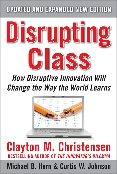 disrupting classhow disruptive innovation will change the