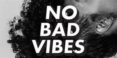 No Bad Vibes no bad vibes summertimechi