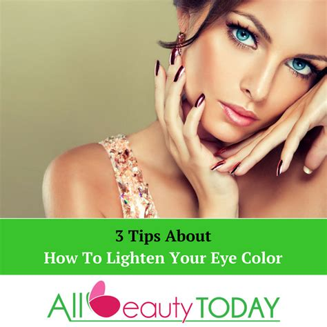 how to lighten eye color how to lighten your eye color easily 3 method for you