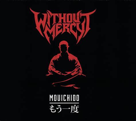 Without Mercy without mercy mouichido encyclopaedia metallum the