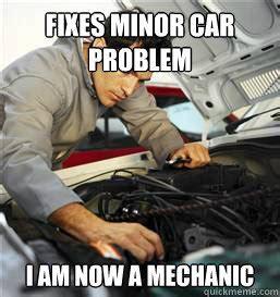 Car Mechanic Memes - funny auto mechanic memes memes