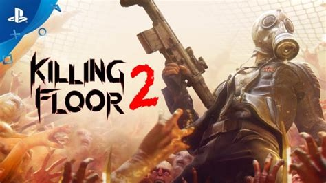 killing floor 2 full release launch trailer ps4 k cheats hacks cracks cheats