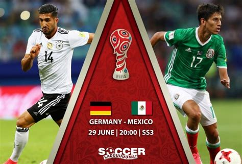 mexico vs germany last match result fifa confederations cup starting xi germany vs mexico