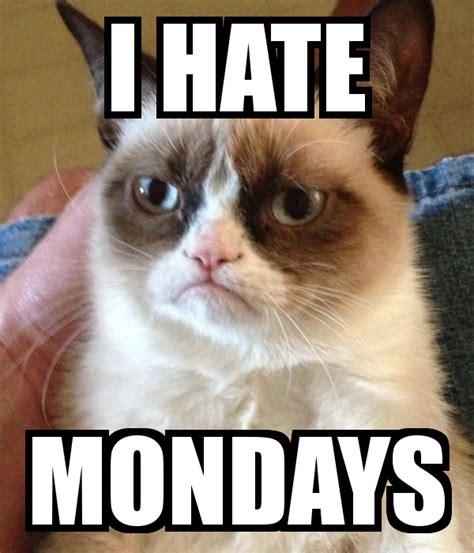 I Hate Mondays Meme - i hate mondays poster grant keep calm o matic