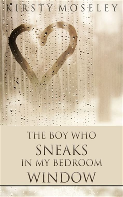 the boy who sneaks in my bedroom window audiobook 31 days of booklove day 19 the boy who sneaks in my
