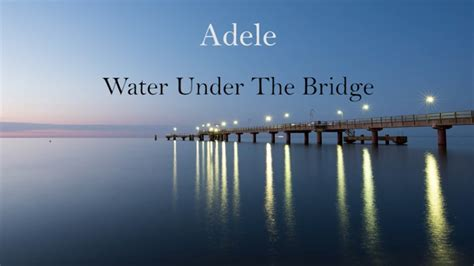 download mp3 adele water under water under the bridge adele mp3 9 16 mb technobloom