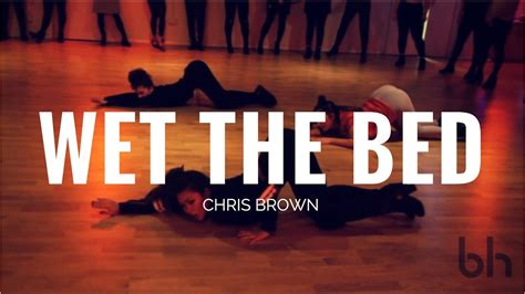 wet the bed chris brown wet the bed chris brown beckie hughes choreography