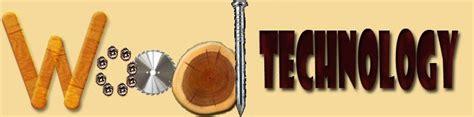 woodworking technology wood technology technology department