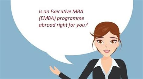 Courses After Mba Finance Abroad by Executive Mba Programmes Abroad Who Should Study An Emba