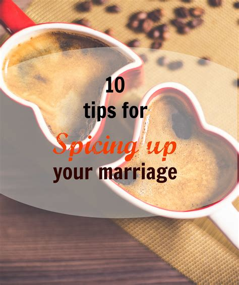 Tips Spice Up Your by 10 Tips For Spicing Up Your Marriage Onlygirl4boyz