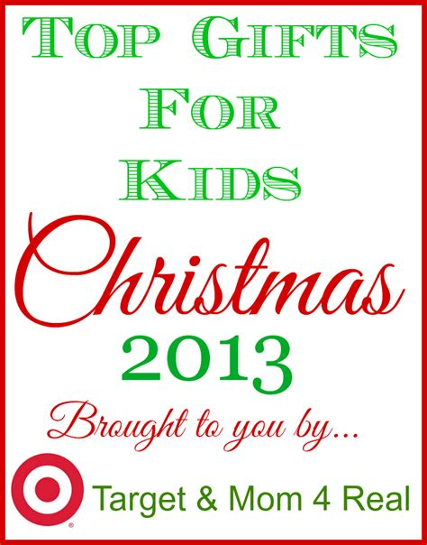 top christmas gifts for kids 2013 my kind of holiday