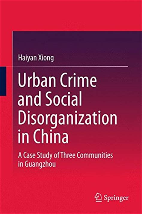 crime pattern theory pdf urban crime and social disorganization in china free