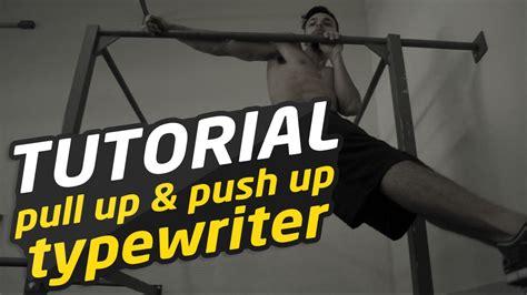 tutorial dance pull up tutorial de pull push ups typewriter youtube
