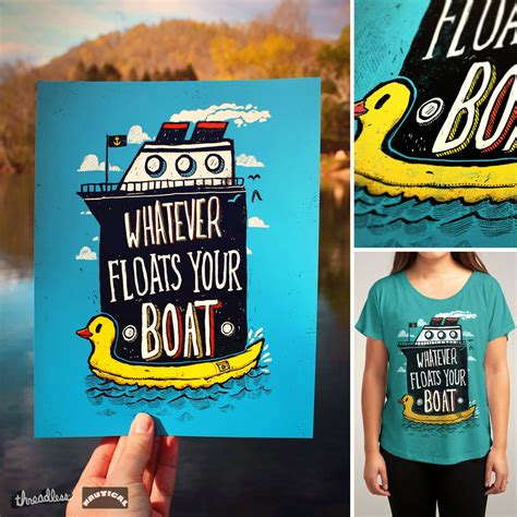 whatever floats your boat design challenge score whatever floats your boat by ronanl on threadless