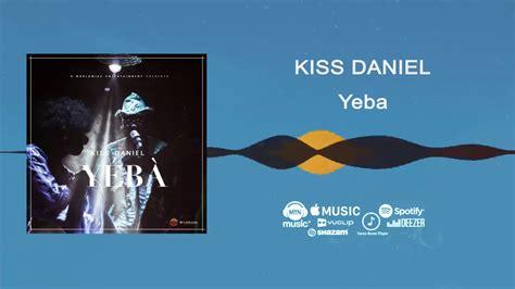 lyrics kiss daniel no do lyrics fast download lyrics kiss daniel yeba news others