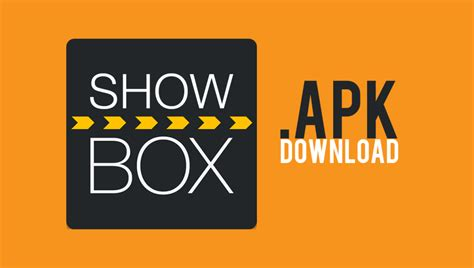 showbox for android showbox apk app show box