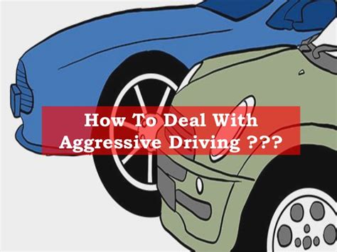 how to deal with an aggressive how to deal with aggressive driving