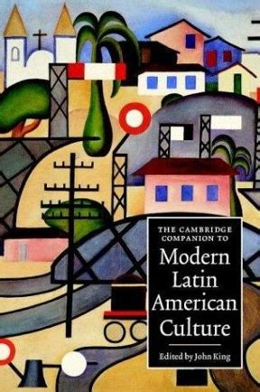the cambridge companion to modern latin american culture 1st edition rent 9780521636513