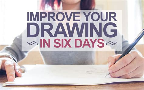 Drawing 6 Hours A Day by Improve Your Drawing Skills In 6 Days