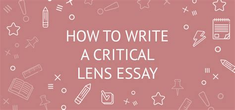 How To Write A Literary Criticism Essay by How To Write A Critical Lens Essay Topics Exaples Structure Format Eliteessaywriters