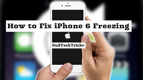 iphone keeps freezing iphone 6 freezing and crashing after update fix issue gud tech tricks